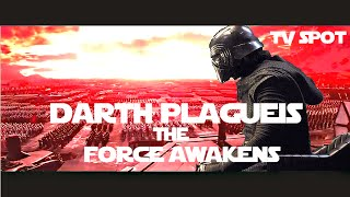 getlinkyoutube.com-DARTH PLAGUEIS  FORCE AWAKENS TV SPOT