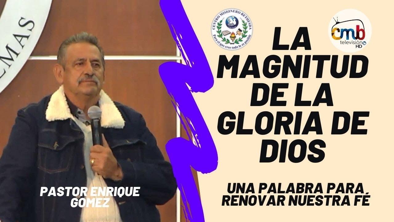 La magnitud de la gloria de Dios