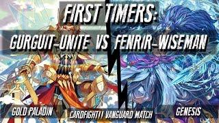 getlinkyoutube.com-First Timers: Gurguit-Unite vs Fenrir-Wiseman  |  CARDFIGHT!! VANGUARD MATCH