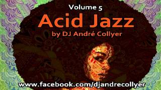 getlinkyoutube.com-Acid Jazz, Lounge, R&B and Chillout mix by DJ André Collyer Vol 5