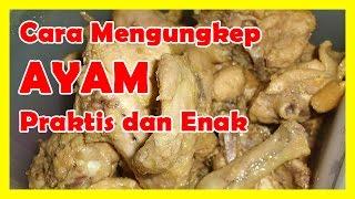 Cara Mengungkep Ayam Praktis Dan Enak Resep Dapur Rafifah