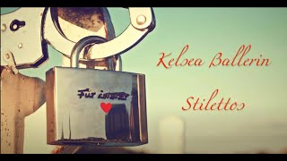 getlinkyoutube.com-Stilettos - KELSEA BALLERINI LYRICS