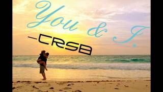 getlinkyoutube.com-You & I - CRSB