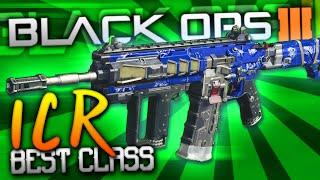 """getlinkyoutube.com-Black Ops 3: BEST CLASS SETUP! - """"ICR"""" (MY BEST GUN)"""