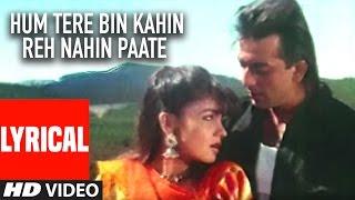 Hum Tere Bin Kahin Reh Nahin Paate Lyrical Video    Sadak    Sanjay Dutt, Pooja Bhatt