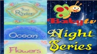 getlinkyoutube.com-Baby TV's Night Series: The River || Ocean ||  Flowers
