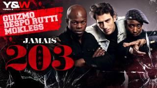 Guizmo, Despo Rutti & Mokless - Jamais 203
