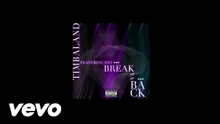 Timbaland - Break Ya Back (ft. Dev)