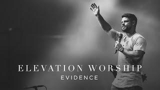 Elevation Worship - Evidence (Live)
