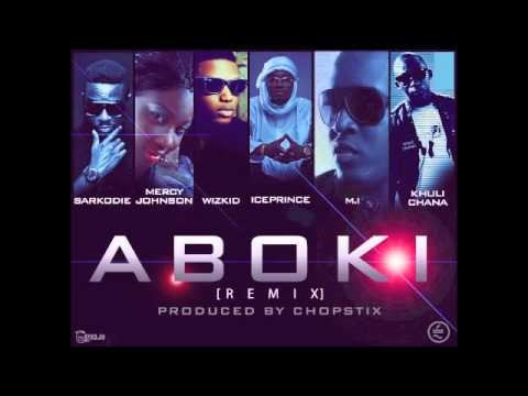 ABOKI REMIX ft Sarkodie, Mercy Johnson, Wizkid, M.I and Khuli Chana