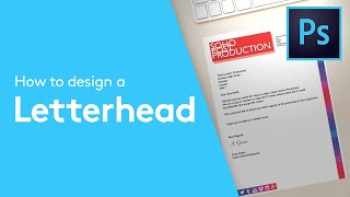 How to Design A Letterhead In Adobe Photoshop | Solopress Tutorial