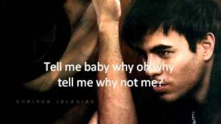 getlinkyoutube.com-Enrique Iglesias - Why Not Me lyrics