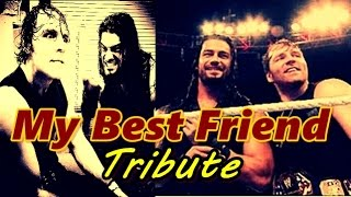 getlinkyoutube.com-Roman Reigns/ Dean Ambrose My Best Friend | Tribute