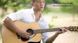 getlinkyoutube.com-Luj Yaj: Nco kuv me me (cover) by Michael Vang