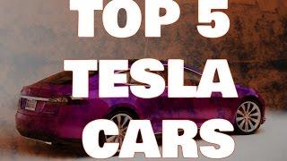 Top 5 Tesla Cars