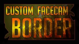 How To Use A Custom Facecam Border In Open Broadcaster Software - Tutorial #35