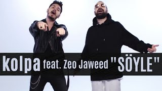Kolpa feat. Zeo Jaweed - Söyle