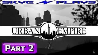 getlinkyoutube.com-Urban Empire Let's Play / Gameplay Part 2 ►POLITICS AND PROFITS◀