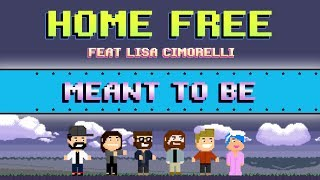 Home Free - Meant to Be (Feat. Lisa Cimorelli)