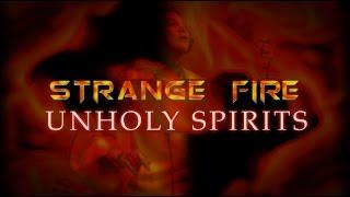 getlinkyoutube.com-STRANGE FIRE: UNHOLY SPIRITS