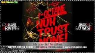 I-Octane - Nuh Trust None