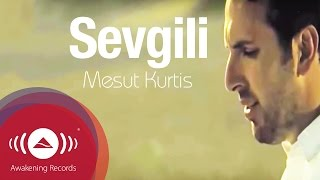 Mesut Kurtis - Sevgili (Turkish) | Official Music Video