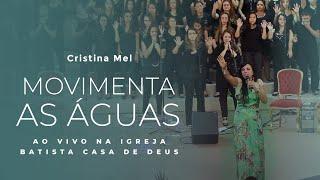getlinkyoutube.com-Movimenta as Águas Ao Vivo- Cristina Mel