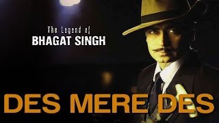 getlinkyoutube.com-Des Mere Des - The Legend Of Bhagat Singh | Ajay Devgan | A.R. Rahman & Sukhwinder Singh