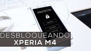 getlinkyoutube.com-Xperia M4 - PROTEGIDO - COMO DESBLOQUEAR