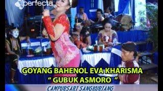 getlinkyoutube.com-GOYANG BAHENOL EVA KHARISMA GUBUK ASMORO - CS. SANGKURIANG