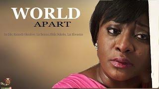 getlinkyoutube.com-Worlds Apart - Latest Nigerian Nollywood Movie