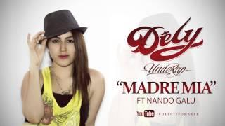 getlinkyoutube.com-Dely Underap - Madre Mia Ft Nando Galu