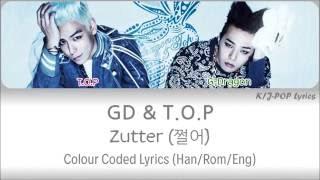 GD & T.O.P - Zutter (쩔어) Colour Coded Lyrics (Han/Rom/Eng) width=