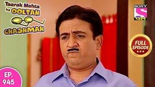 Taarak Mehta Ka Ooltah Chashmah - Full Episode 945  -  6th February , 2018
