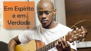 getlinkyoutube.com-Em Espírito e em Verdade - Aula violão - Rearmonização - Versão