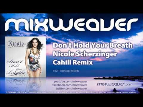 Nicole Scherzinger - Don't Hold Your Breath (Cahill Remix)