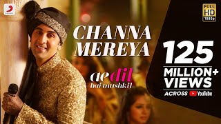 Channa Mereya -  Ae Dil Hai Mushkil | Karan Johar | Ranbir | Anushka | Pritam | Arijit Singh width=