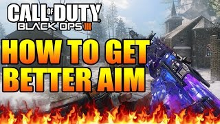 "BLACK OPS 3 - HOW TO GET BETTER AIM! #1 (Best Sensitivity in CoD BO3) - ""GET BETTER AIM"""