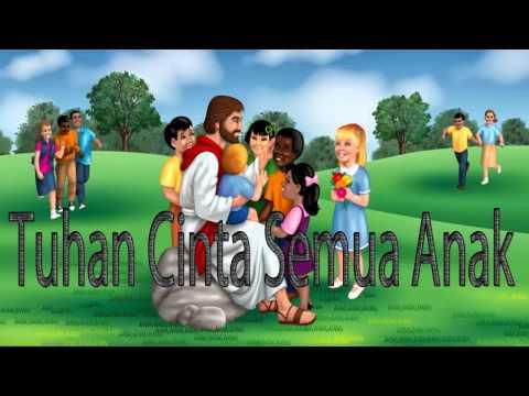 Lagu Rohani Kristen - Tuhan Cinta Semua Anak