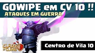 getlinkyoutube.com-GOWIPE CV 10 - Clash of Clans - Estratégia p/ Ataques em Guerra !