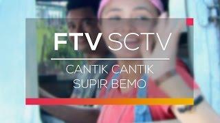 FTV SCTV - Cantik Cantik Supir Bemo