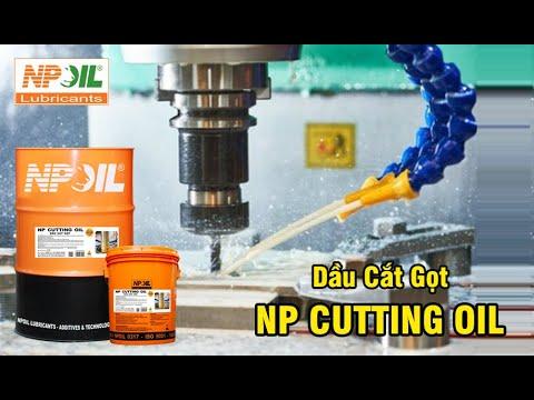 Dầu cắt gọt | Dầu cắt gọt pha nước | Dầu cắt gọt không pha nước | NPoil