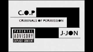 getlinkyoutube.com-J-Jon - C.O.P ( Criminals Of Permission ) - Audio