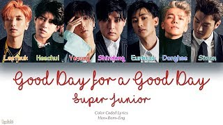 Super Junior (슈퍼주니어) – Good Day for a Good Day (Color Coded Lyrics) [Han/Rom/Eng]