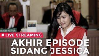 Episode Akhir Sidang Jessica Wongso