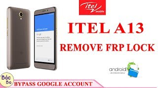 ITEL A13   BYPASS FRP GOOGLE ACCOUNT  ANDROID 6.0 DNE 100%