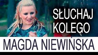 getlinkyoutube.com-Magda Niewińska - Słuchaj kolego (Official Video)