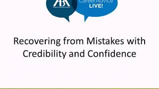 Career Advice Series: Recovering from Mistakes with Credibility and Confidence