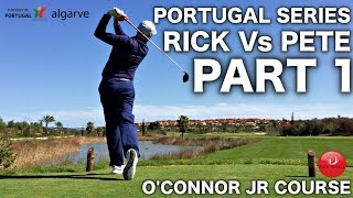 PORTUGAL SERIES PART 1 - O'CONNOR JR COURSE