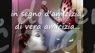 getlinkyoutube.com-In segno d'amicizia- Eros Ramazzotti (testo)